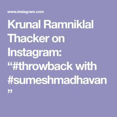 """Krunal Ramniklal Thacker on Instagram: """"#throwback with #sumeshmadhavan"""""""