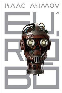 Eu, Robô de Isaac Asimov - Livros na Amazon.com.br