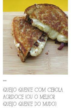 http://saldebolinha.com/2014/10/07/queijo-quente-com-cebola-agridoce-ou-o-melhor-queijo-quente-do-mundo/