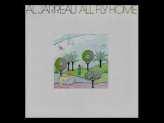 """Al Jarreau - """"I'm Home"""" - YouTube From the 1978 All Fly Home album on Warner Bros. Records label.  Very special song."""