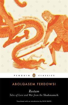 Rostam: Tales of Love and War from the Shahnameh (Penguin Classics) by Abolqasem Ferdowsi http://www.amazon.com/dp/0143105892/ref=cm_sw_r_pi_dp_zNMTwb0XRSB5C