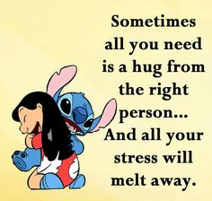 Sometimes all you need is a hug from the right person. And all your stress will melt away. Now Quotes, Funny True Quotes, Funny Minion Memes, Funny Texts, Lilo And Stitch Memes, Stich Quotes, Quotes Deep Feelings, Best Friend Quotes, Disney Quotes