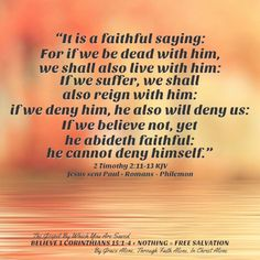 """""""It is a faithful saying: For if we be dead with him, we shall also live with him: If we suffer, we shall also reign with him: if we deny him, he also will deny us: If we believe not, yet he abideth faithful: he cannot deny himself.""""  2 Timothy 2:11-13 KJV  ✞Grace and peace in Christ! Isaiah 8, 2 Timothy, Torah, Christian Inspiration, Bible Scriptures, Reign, Jesus Christ, Christianity, Believe"""