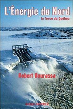L'énergie du Nord, la force du Québec: Robert Bourassa: 9782890372528: Books - Amazon.com Movie Posters, Movies, Amazon, Books, Coal Miners, Signs, Politics, Language, Livros