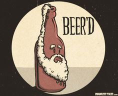 Two things I love. Beers and Beards
