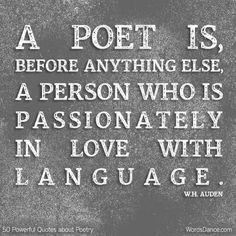 W.H. Auden - passionately in love with language
