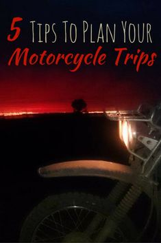 5 Tips To Plan Your Next Motorcycle Adventures