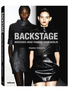 Backstage Mercedes-Benz Fashion Week Berlin by teNeues on Gilt Home