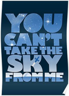 """""""You Can't Take The Sky"""" Posters by geekchic tees   Redbubble"""