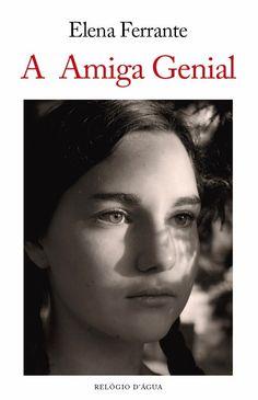 Relógio D'Água Editores: A chegar às livrarias: A Amiga Genial, de Elena Ferrante (trad. Margarida Periquito)