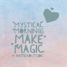 Mystical mornings make magic... #happieroutside