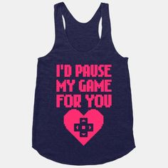 A display of gamer love: I'd Pause My Game For You Tank Top