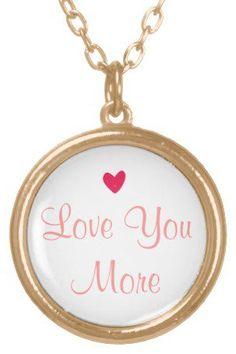 #Zazzle                   #love                     #Love #More #necklace #from #Zazzle.com             Love you More necklace from Zazzle.com                                        http://www.seapai.com/product.aspx?PID=1648569