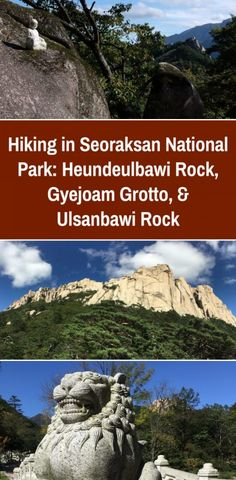 My final hike in Seoraksan National Park was to Heundeulbawi Rock, Gyejoam Grotto, & Ulsanbawi Rock. The trail to these landmarks is just past Sinheungsa Temple & its giant Buddha. Seoraksan National Park, Hiking, Nature Reserve, Okinawa, World Heritage Sites, Day Trips, Trip Planning, South Korea, Diaries