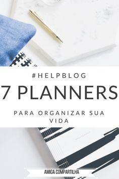7 Planners pra você organizar sua vida - Amiga Compartilha