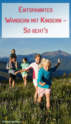 Wandern in der Natur: Nicht nur Erwachsene genießen stundenlangen Touren durch unberührte Landschaften – gerade für die Jüngsten in der Familie bietet ein solcher Ausflug eine schöne Möglichkeit, die Natur kennenzulernen und sich so richtig auszutoben. Was beim Wandern mit Kindern zu beachten ist.