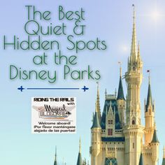 The Magical Blogorail: Riding the Rails - Best Quiet Spots in the Parks