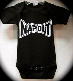 Black Onesie Or Shirt Napout by RockkandyKids on Etsy, $13.00 wish i had this when abby was little
