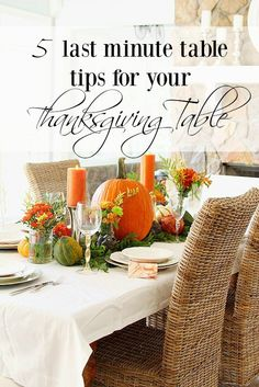 5 last minute table tips for your Thanksgiving table. Great tips