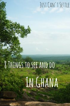 8 things to see and do in Ghana – Just Can't Settle