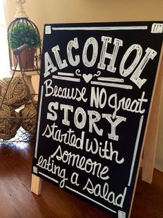Tabletop 8x13 Size Wedding Chalkboard Sign   Alcohol Because No Great Story  Started With Someone Eating A Salad   Rustic Wedding Sign