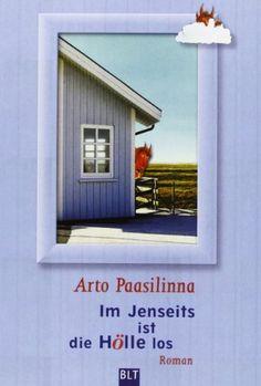 Im Jenseits ist die Hölle los: Amazon.de: Arto Paasilinna, Regine Pirschel: Bücher