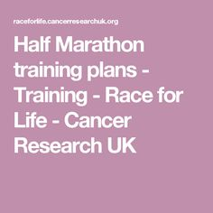 Half Marathon training plans - Training - Race for Life - Cancer Research UK