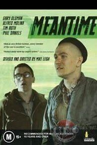 Meantime, Mike Leigh.  An odd film, primarily looking at how the dole affects the underclass in Britain.