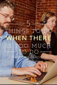 Marketing Priorities: 5 Things to Do When There is Too Much to Do | by @jogebauer | #MarketingTips #MarketingStrategy | by Jonathan Gebauer for The Social Ms