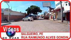 VÍDEOS DE RUAS - PE - SALGUEIRO - R. Raimundo Alves Gondin