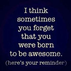 Born to be awesome!