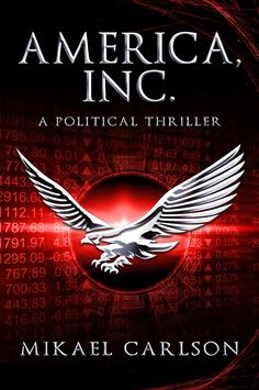 AMERICA, INC., the first book in the Black Swan Saga by Mikael Carlson