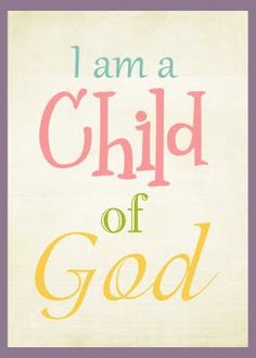 i am a child of god, and other lds printables