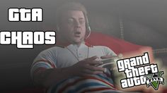 CHAOS GEWOON! -  Grand Theft Auto V #2