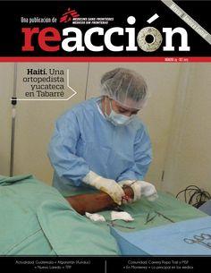 Revista Reacción 29: *Haití. Una ortopedista yucateca en Tabarré. *Actualidad; Guatemala + Afganistán (Kunduz) + Nuevo Laredo + TPP. *Comunidad. Carrera Popo Trail y MSF + Monterrey + Lo principal en Medios.