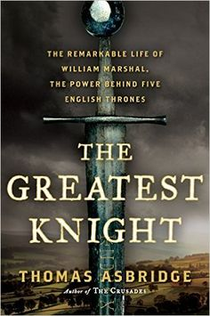 The Greatest Knight: William Marshal