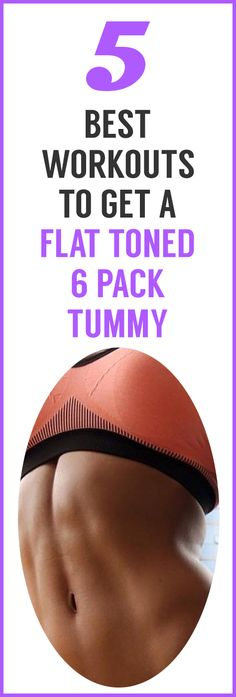 5 best workouts to get a flat toned 6 pack tummy