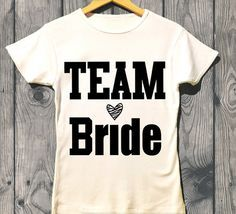 team bride t shirts - Google Search
