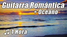 Canciones de Amor Clasica GUITARRA ROMANTICA Musica Relajante Hora Relaj...