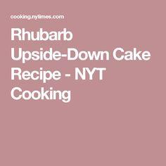 Rhubarb Upside-Down Cake Recipe - NYT Cooking