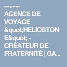 """AGENCE DE VOYAGE """"HELIOSTONE"""" - CRÉATEUR DE FRATERNITÉ   GADLU.INFO - Franc-Maçonnerie Web Maçonnique"""