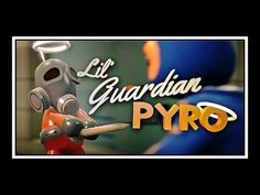 ▶ Lil Guardian Pyro - [Saxxy 2013 - Winner BEST OVERALL] - YouTube