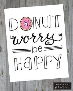 Donut Worry Be Happy  Handlettered Quote Print