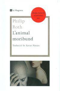 L'animal moribund de Philip Roth, Premi Príncep d'Astúries 2012. Les ales esteses, La Magrana
