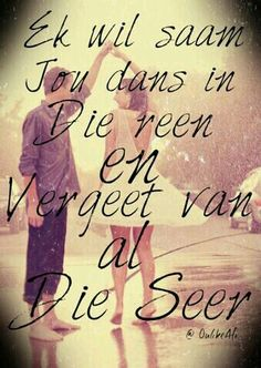 Afrikaanse sê-goedjies : Ek wil saam jou dans in die reën Flirty Quotes For Him, Afrikaanse Quotes, Life Learning, Husband Quotes, Relationship Quotes, Quotes Marriage, Relationships, Free Quotes, Good Morning Quotes