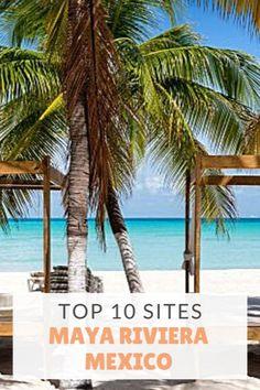 Top 10 sites Maya riviera Mexico, travel Cancun Mexico, travel Cancun tips, Cancun travel guide, travel Yucatan peninsula, Mexico Yucatan travel, Yucatan travel beautiful places, Playa del carmen mexico things to do, travel Mexico, Tulum Mexico #Mexico #Yucatan #Cancun #PlayadelCarmen #IslaMujeres #TheTopTenTraveler
