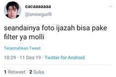 Quotes Rindu, Quotes Lucu, Quotes Galau, Crazy Quotes, Text Quotes, Funny Quotes, Funny Tweets Twitter, Twitter Quotes, Instagram Quotes