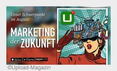 19 Experten im Upload Magazin zum #Marketing der Zukunft. Ich freue mich, dass ich dabei bin.