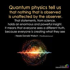Vibrational Energy Manifestation - Quantum Physics Tell Us That Nothing That Is Observed Is Unaffected By The Observer - themindsjournal. My long term illness is finally going away, and I think I might have found the love of my life. Personalidad Infj, Quantum Consciousness, Quantum Entanglement, Science Facts, Life Science, Physics Facts, Physics Quotes, Physics Theories, Science Cells