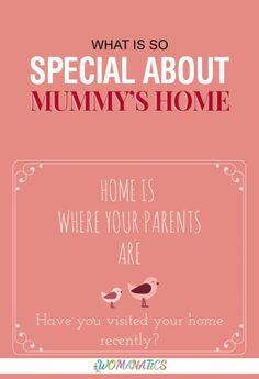 what is so special about this house? What makes it different from the rest of the world? Why is it that we always say 'I am going to Mummy's home'? #mummyshouse #Mom #House #MyHouse #womanatics